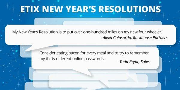 Etix 2017 New Year's Resolutions